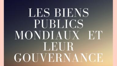 les biens publics mondiaux et leur gouvernance