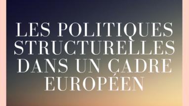 les politiques structurelles dans un cadre européen
