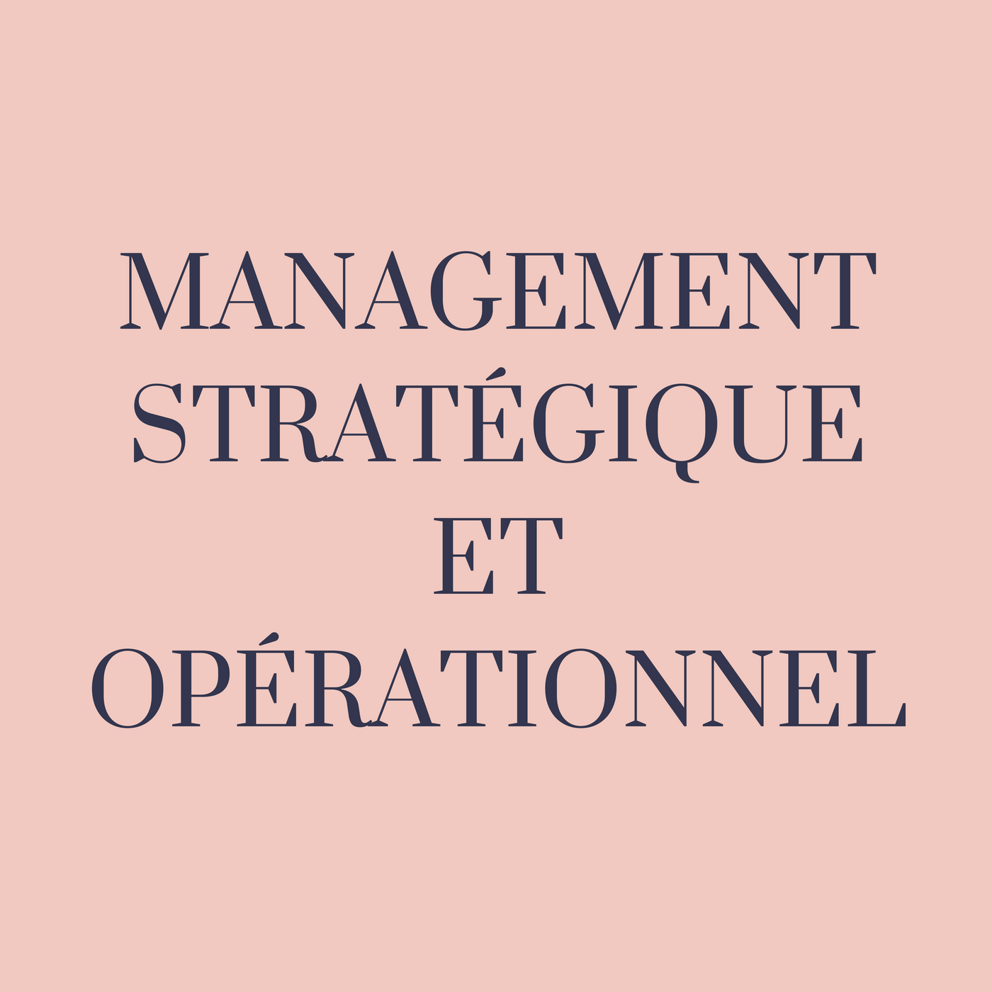 Les finalités de l'entreprise : Le management stratégique et le management opérationnel