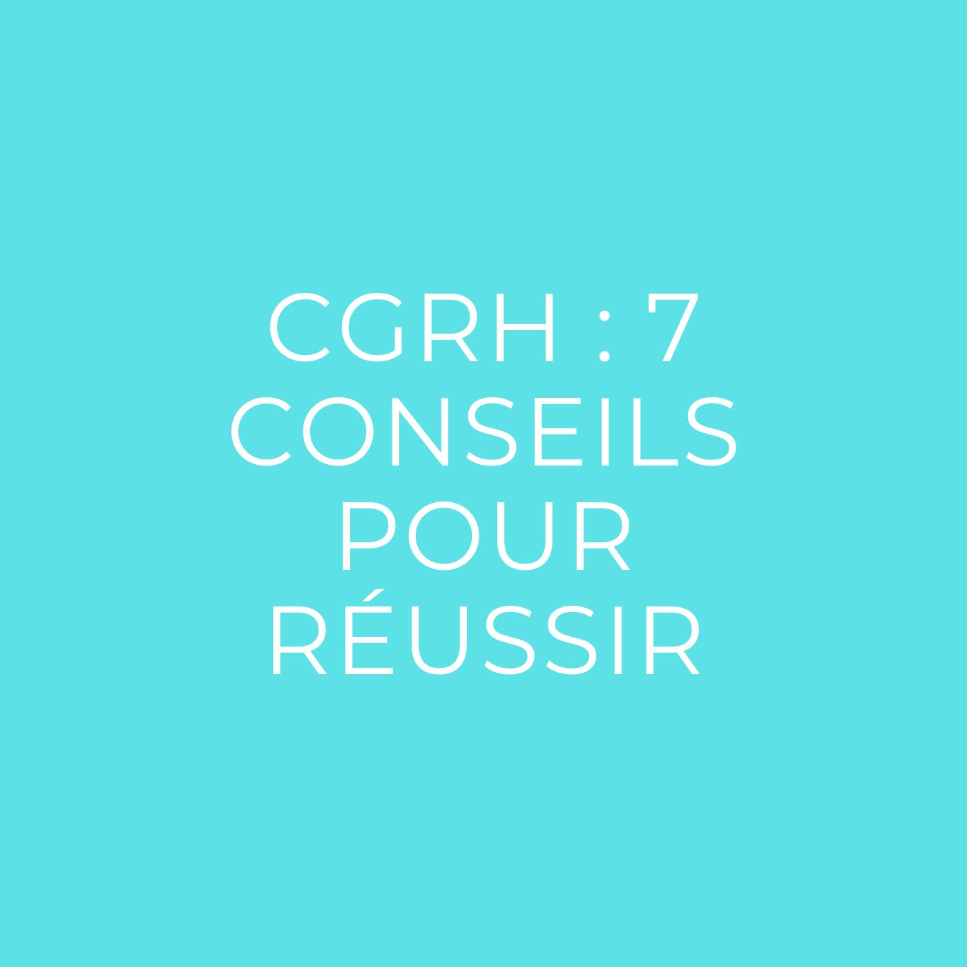Épreuve de CGRH : 7 conseils pour la réussir