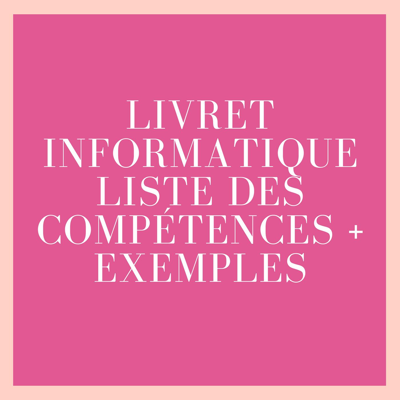 Livret informatique : liste des compétences + exemples