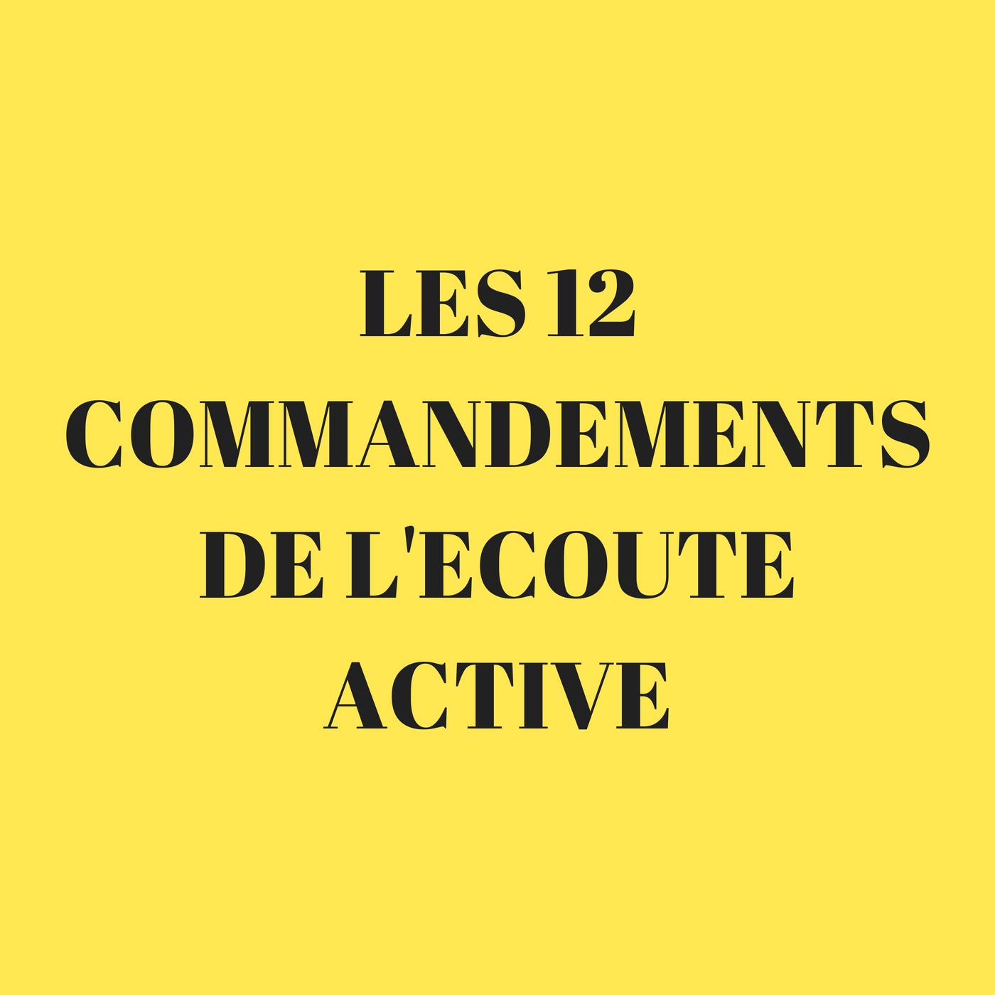 Les 12 commandements de l'écoute active