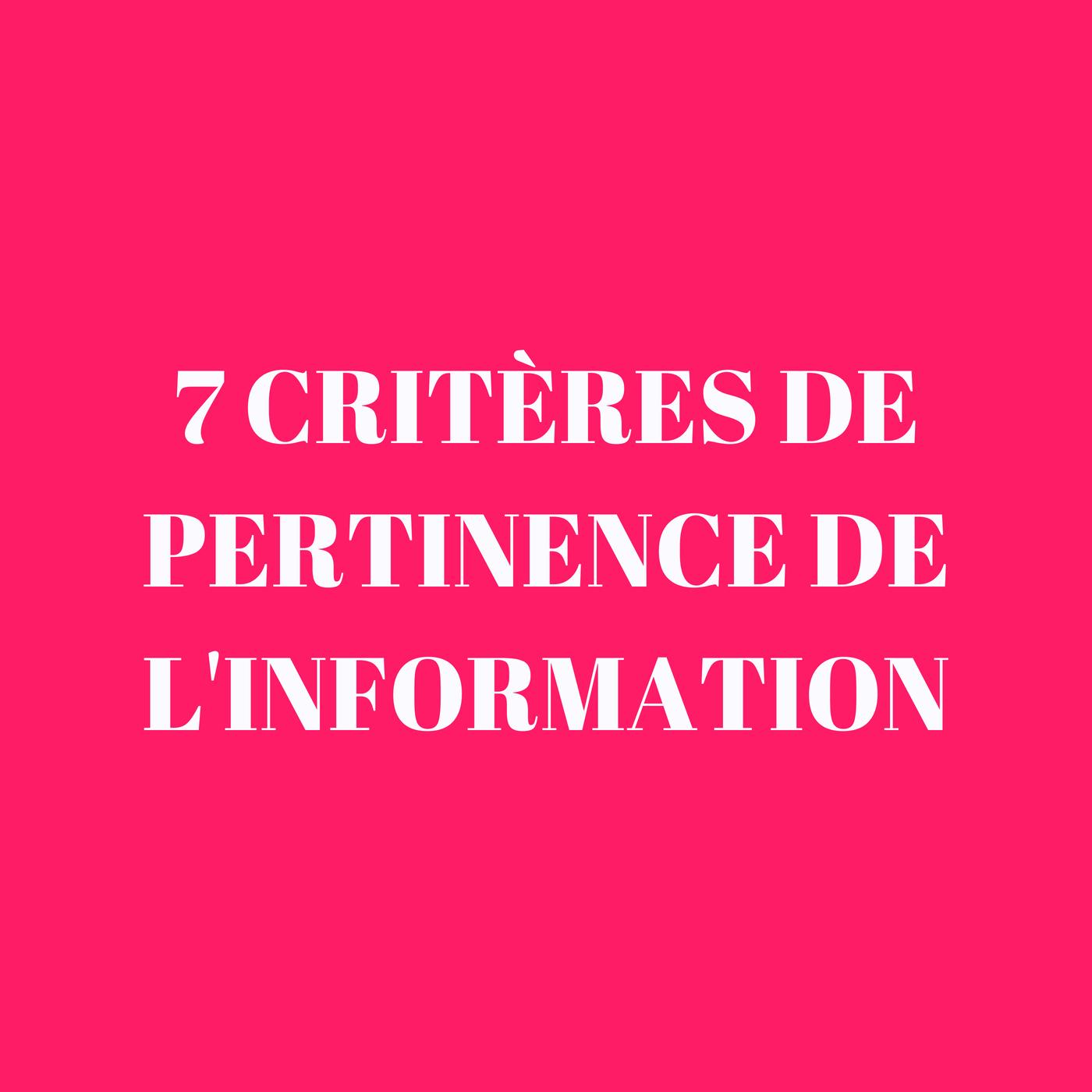 7 critères de pertinence de l'information