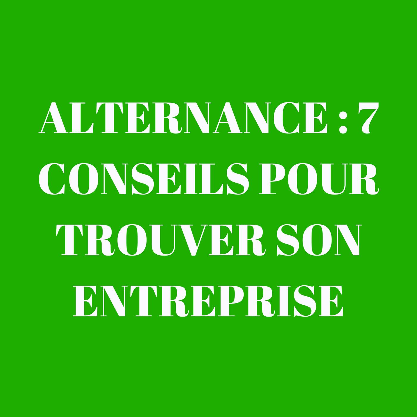 Alternance : 7 conseils pour trouver son entreprise
