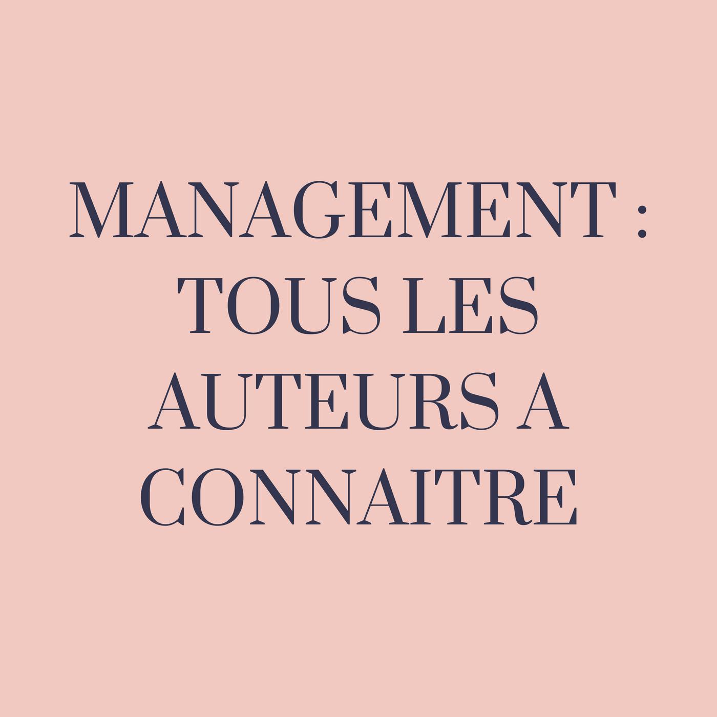 Management : TOUT les auteurs à connaître
