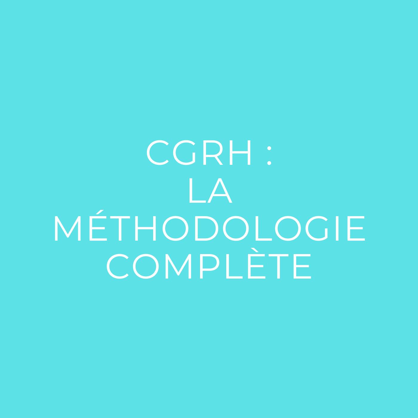CGRH : la méthodologie complète
